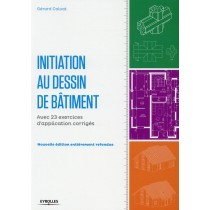 Initiation au dessin de bâtiment - Avec 23 exercices d'application corrigés (4e édition)