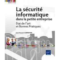 La sécurité informatique dans la petite entreprise - Etat de l?art et bonnes pratiques