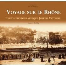 Voyage sur le Rhône - Fonds photographique Joseph Victoire
