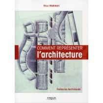 Comment représenter l'architecture - Toutes les techniques