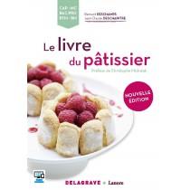 Le livre du pâtissier - CAP, MC, bac pro, BTM, BM (nouvelle édition)