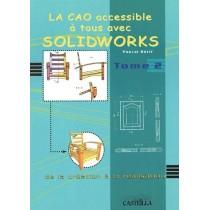 La cao accessible à tous avec Solidworks T.2 - De la création à la réalisation