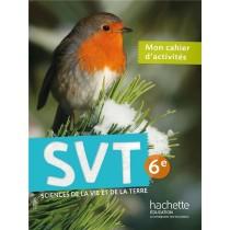 Svt - 6Eme - Cahier d'activités (édition 2015)