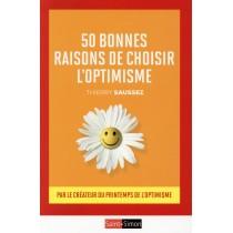 50 Bonnes raisons de choisir l'optimisme - Par le fondateur du printemps de l'optimisme