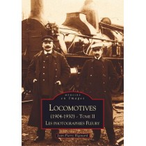 Locomotives (1904-1930) T.2 - Les photographies fleury