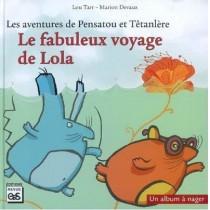 Les aventures de Pensatou et Têtanlère - Le fabuleux voyage de Lola la loutre