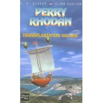 Perry Rhodan T.230 - Transplantation solaire