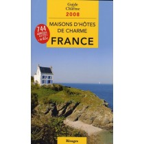 Guide des maisons d'hôtes de charme en France (édition 2008)