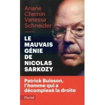 Le mauvais génie de Nicolas Sarkozy - Patrick Buisson, l'homme qui a décomplexé la droite