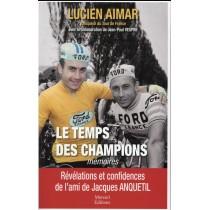 Le temps des champions - Le témoignage inédit du coéquipier et confident de Jacques Anquetil