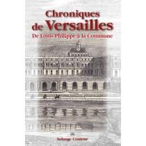Chroniques de Versailles - De Louis-Philippe à la Commune