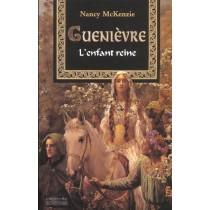 Guenièvre T.1 - L'enfant reine