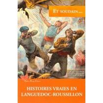 Histoires vraies en Languedoc-Roussillon