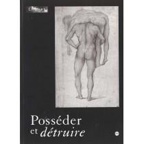 Posseder Et Detruire - Les Strategies Sexuelles Dans L'Art D'Occident - Louvre