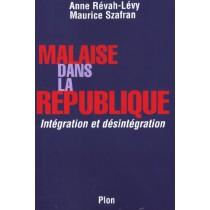 Malaise Dans La Republique - Integration Et Desintegration