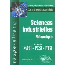 Sciences Industrielles Mecanique Cours Et Exercices Corriges 1re Annee Mpsi-Pcsi-Ptsi