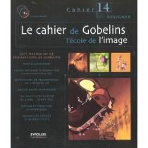 Le Cahier De Gobelins L'Ecole De L'Imagecahier No14 Avec 2 Cd-Rom
