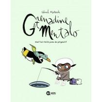 Grenadine et Mentalo T.1 - Haut les mains, peau de pingouin ! (édition 2011)
