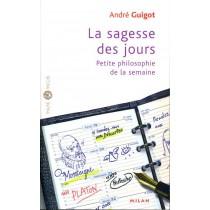 La Sagesse Des Jours - Petite Philosophie De La Semaine