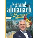 Le grand almanach de la France - Bons mots, recettes, faits divers, anniversaires, jardinage, trucs & astuces, scènes histotique