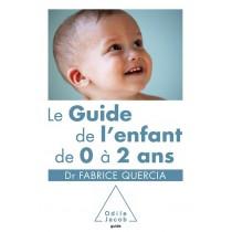 Le guide de l'enfant de 0 à 2 ans