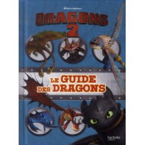 Dragons 2 - Le guide des dragons