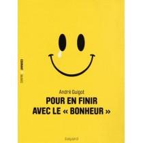 """Pour en finir avec le """"bonheur"""""""