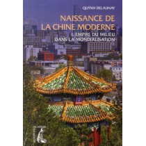 Naissance de la Chine moderne - L'empire du milieu dans la mondialisation