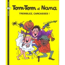 Tom-Tom et Nana T.26 - Tremblez, carcasses !