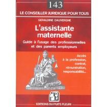 L'Assistante Maternelle, Guide Pratique A L'Usage Des Professionnelles Et Des Parents Employeurs