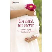 Un bébé, un secret : l'amant d'une nuit - Une surprise pour le Dr Brennan - Le secret de Lexi