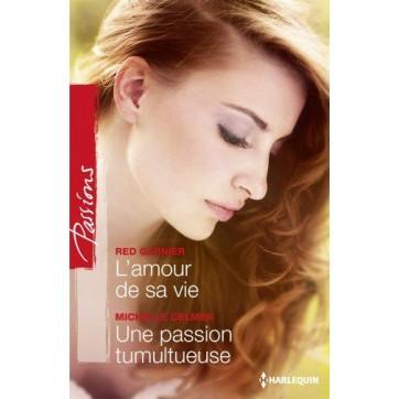 L'amour de sa vie - Une passion tumultueuse