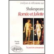 Shakespeare Romeo Et Juliette La Passion Amoureuse