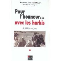 Pour L'Honneur... Avec Les Harkis, De 1958 A Nos Jours