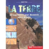 La Terre - 50 Experiences Pour Decouvrir Notre Planete