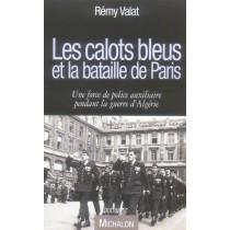 Les calots bleus et la bataille de Paris - Une force de police auxiliaire pendant la guerre d'Algérie