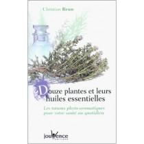 Douze Plantes Et Leurs Huiles Essentielles