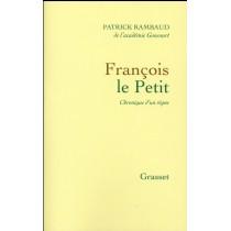 François le Petit - Chronique d'un règne
