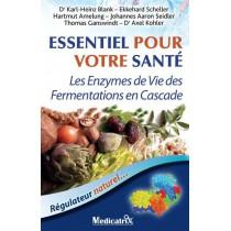 Essentiel pour votre santé - Les enzymes de vie des fermentations en cascade