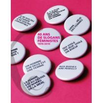40 Ans de slogans féministes 1970-2010