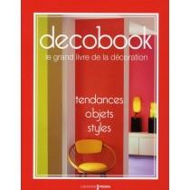 Décobook - Le grand livre de la décoration : tendances, objets, styles