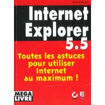 Internet Explorer 5. 5 - Toutes Les Astuces Pour Utiliser Internet Au Maximum