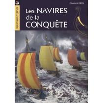 Les navires de la conquËte - Construction navale et navigation à l'époque de Guillaume le conquerant
