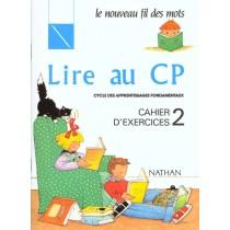 Lire au CP - Le nouveau fil des mots - Cahier d'exercices t.2