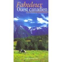 Fabuleux Ouest Canadien - Vive La Passion Des Grands Espaces