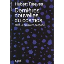Dernieres Nouvelles Du Cosmos. Vers La Premiere Seconde