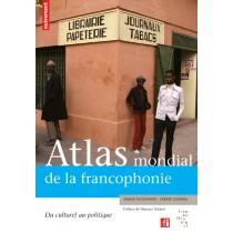 Atlas Mondial De La Francophonie - Du Culturel Au Politique