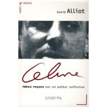 Céline - Idées reçues sur un auteur sulfureux