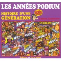 Les Annees Podium - Histoire D'Une Generation