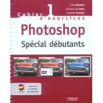 Cahier d'exercices T.1 - Photoshop - Spécial débutants